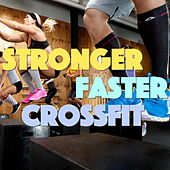 Stronger, Faster, Crossfit de Various Artists