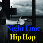 Nighttime Hip Hop von Various Artists
