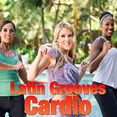 Latin Grooves Cardio by Various Artists