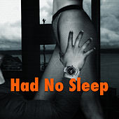 Had No Sleep von Various Artists