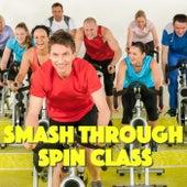 Smash Through Spin Class de Various Artists