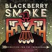 Waiting for the Thunder by Blackberry Smoke