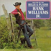 Ballads of the Hills & Plains de Hank Williams, Jr.