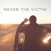 Never the Victim de Your World Within