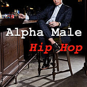 Alpha Male Hip Hop de Various Artists