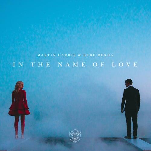 In The Name Of Love (feat. Bebe Rexha) von Martin Garrix