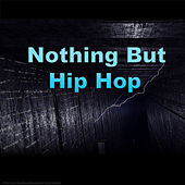 Nothing But Hip Hop von Various Artists