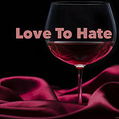 Love To Hate de Various Artists
