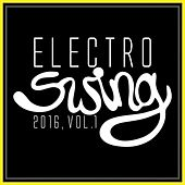 Electro Swing 2016, Vol. 1 by Various Artists