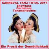 Karneval Tanz Total 2017 Showtanz Gardetanz Tanzmariechen (Ein Prosit der Gemütlichkeit Remix) de Various Artists