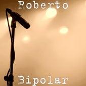 Bipolar von Roberto
