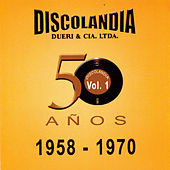 Discolandia 50 Años Vol. 1 by Various Artists