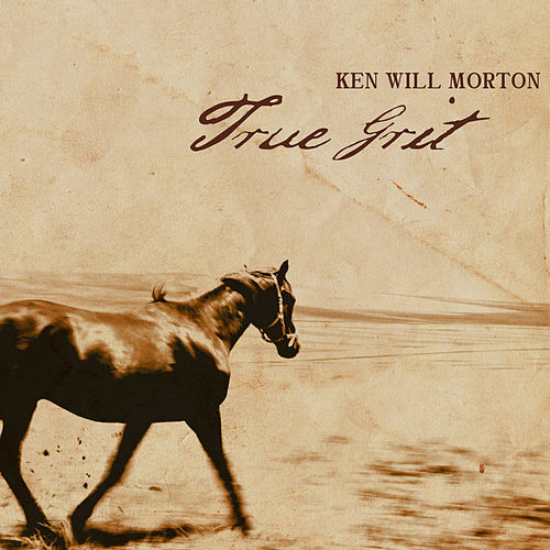 True Grit by Ken Will Morton
