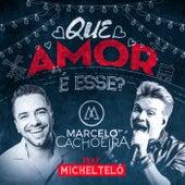 Que Amor É Esse? von Marcelo Cachoeira