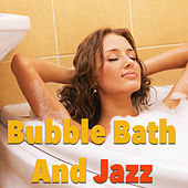 Bubble Bath And Jazz by Various Artists