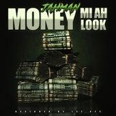 Money MI Ah Look by Jah Man