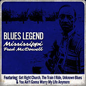 Blues Legend - Mississippi Fred McDowell by Mississippi Fred McDowell
