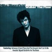 Walkin' the Floor by Mike Bloomfield