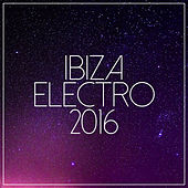 Ibiza Electro 2016 de Various Artists
