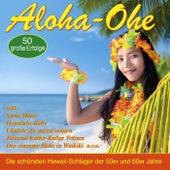 Aloha-Ohe - Die schönsten Hawaii-Schlager der 50er und 60er Jahre by Various Artists