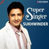 Super Singer Sukhwinder by Sukhwinder Singh