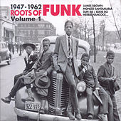 Roots Of Funk 1947-1962 Vol.1 de Various Artists