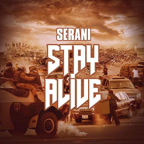 Stay Alive by Serani
