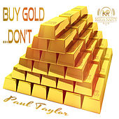 Buy Gold…Don't by Paul Taylor