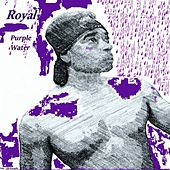 Purple Water by The Royal