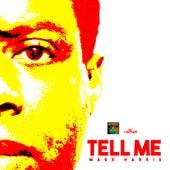 Tell Me - Single by Mark Harris