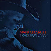 Tradition Lives de Mark Chesnutt