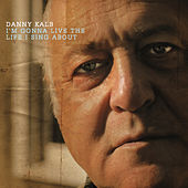 I'm Gonna Live the Life I Sing About by Danny Kalb