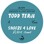 Snooze 4 Love (Remixed) de Todd Terje