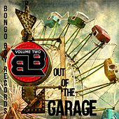 Bongo Boy Records: Out of the Garage, Vol. 2 by Various Artists