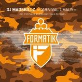 Carnival Chaos by DJ Madskillz