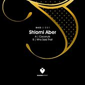 Coconuts / Who Said That by Shlomi Aber