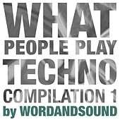 What People Play Techno Compilation 1 by Wordandsound von Various Artists