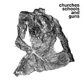 Churches Schools And Guns by Lucy