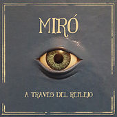A Través del Reflejo de Miró