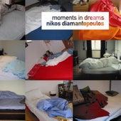 Moments In Dreams by Nikos Diamantopoulos