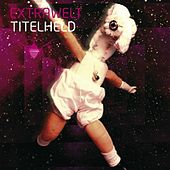 Titelheld EP by Extrawelt