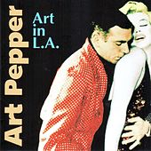 Art In L. A. by Art Pepper