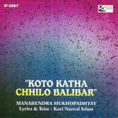 Koto Katha Chhilo Balibar by Manabendra Mukherjee