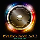 Pool Party Beach, Vol. 7 - Cool House Vibe by Various Artists