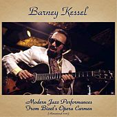 Modern Jazz Performances from Bizet's Carmen (Remastered 2016) by Barney Kessel