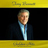 Tony Bennett Golden Hits (All Tracks Remastered 2016) by Tony Bennett