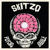 Psychobabble (Remastered) by Skitzo