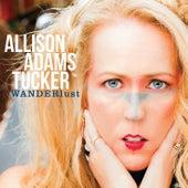 Wanderlust by Allison Adams Tucker