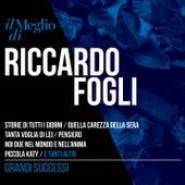 Il Meglio di Riccardo Fogli - Grandi Successi by Riccardo Fogli