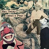 Mrs Henry Grows a Pear by Mrs. Henry